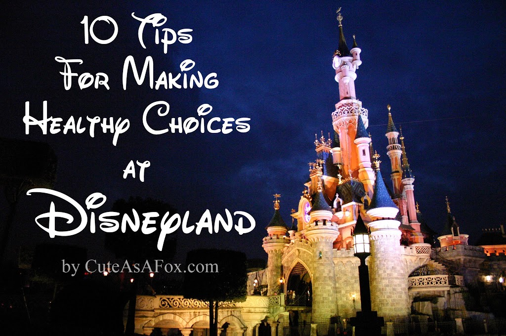 10 Tips for Making Healthy Choices at Disneyland