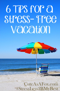 6 tips for a Stress Free Vacation
