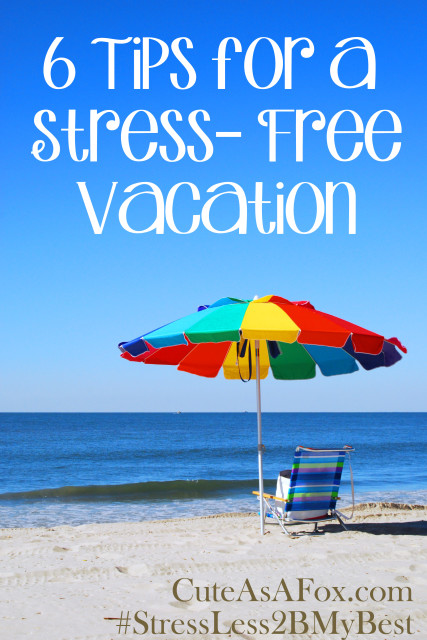 6 Tips for a Stress-Free Vacation from CuteAsaFox.com