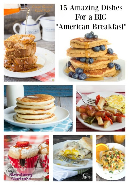 15 Big American Breakfast Recipes - Pancakes, French Toast, Eggs, Potatoes, and more.