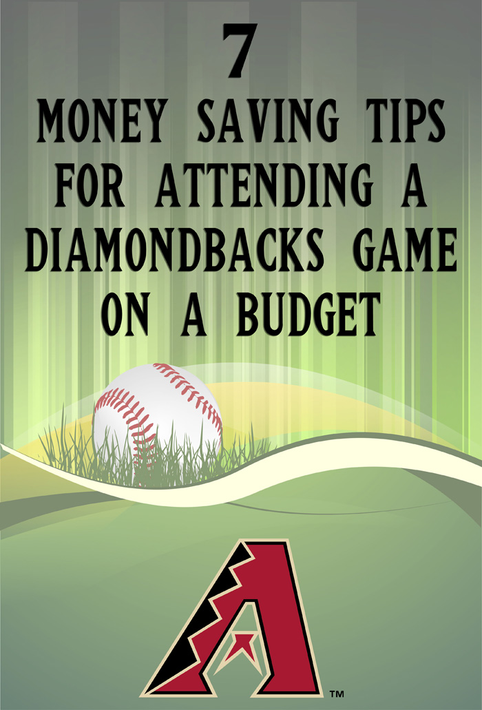 7 Money savings tips for attending a Dbacks game on a budget